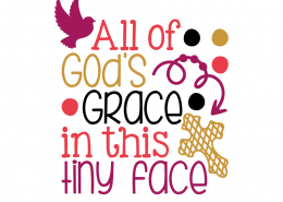 Free SVG cut file - All of God's Grace in this tiny face