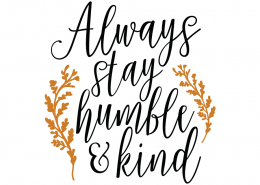 Free SVG cut file - Always stay Humble & Kind