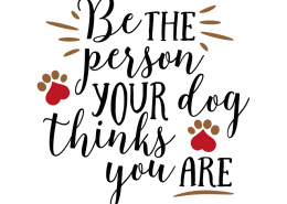 Free svg cut files -Be the person your dog thinks you are