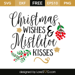 Free SVG cut file - Christmas wishes and mistletoe kisses