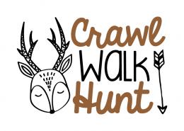 Free SVG cut file - Crawl Walk Hunt