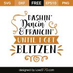 Free SVG cut file - Dashin' Dancin' & Prancin' until I get Blitzen