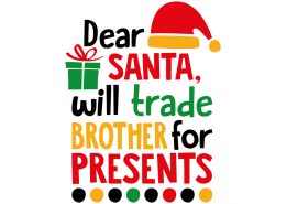 Free SVG cut file - Dear Santa, will trade brother for presents