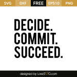 Free SVG cut file - Decide Commit Succeed