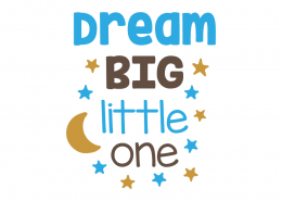 Free SVG cut file - Dream Big Little One