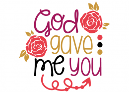 Free SVG cut file - God gave me you