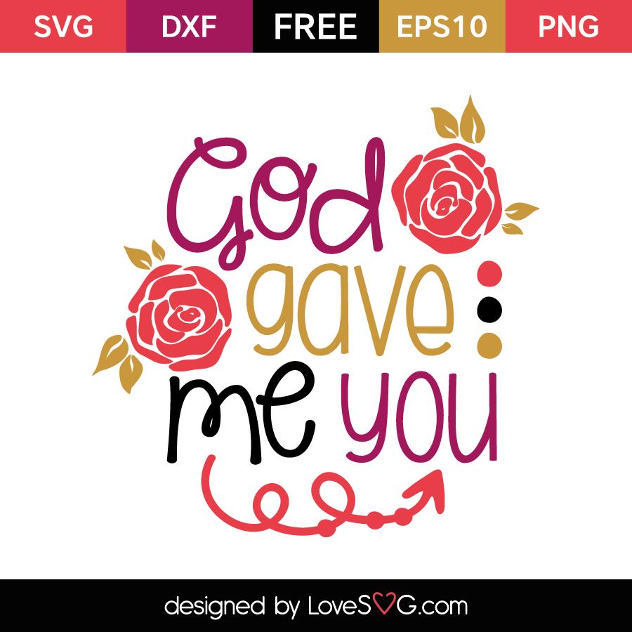 Free SVG cut file - God gave me you