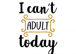 Free SVG cut file - I can't adult today