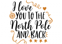 Free SVG cut file - I love you to the North Pole and Back