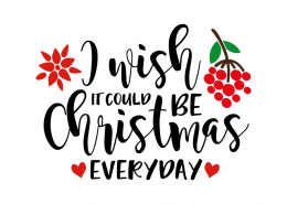 Free SVG cut file - I wish it could be christmas everyday