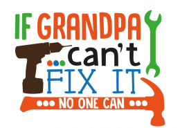 Free svg cut files - If Grandpa can't fix it no one can