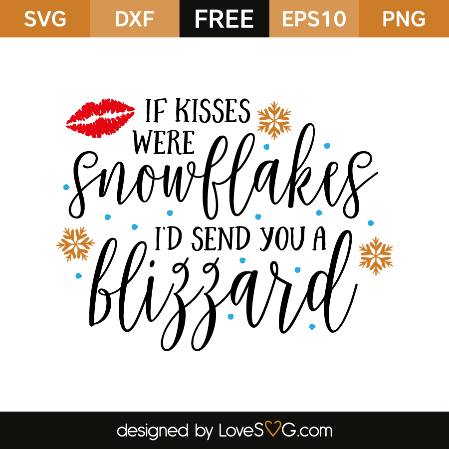 Free SVG cut file - If kisses were Snowflakes