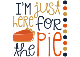 Free SVG cut file - I'm just here for the pie