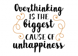 Free SVG cut file - Overthinking is the biggest cause of unhappiness