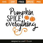 Free SVG cut file - Pumpkin spice everything