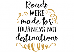 Free SVG cut file - Roads were made for Journeys not Destinations