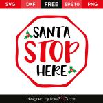 Free SVG cut file - Santa Stop Here