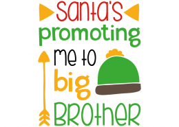 Free SVG cut file - Santas promoting me to big brother