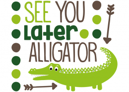 Free SVG cut file - See you later Alligator