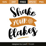 Free SVG cut file - Shake you Flakes
