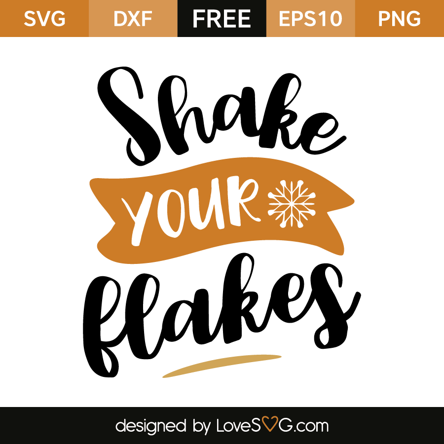 Free SVG cut file - Shake you Flakes