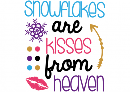 Free SVG cut file - Snowflakes are kisses from heaven