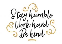 Free SVG cut file - Stay Humble, Work Hard, Be Kind