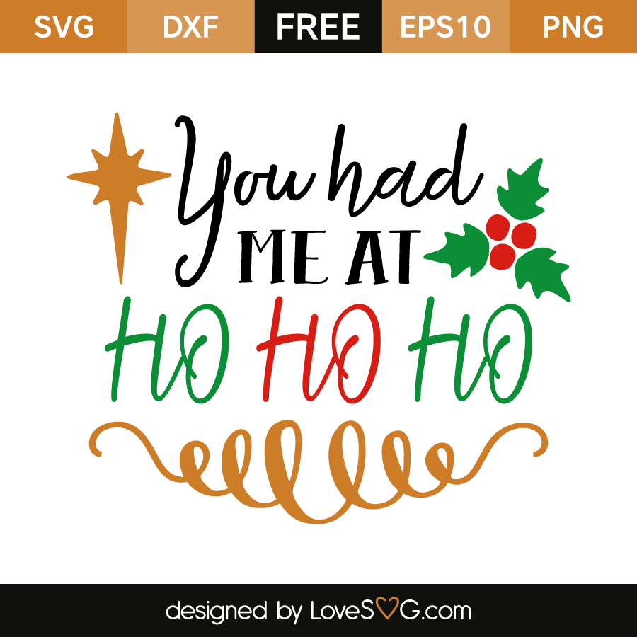 Free SVG cut file - You had me at Ho Ho Ho