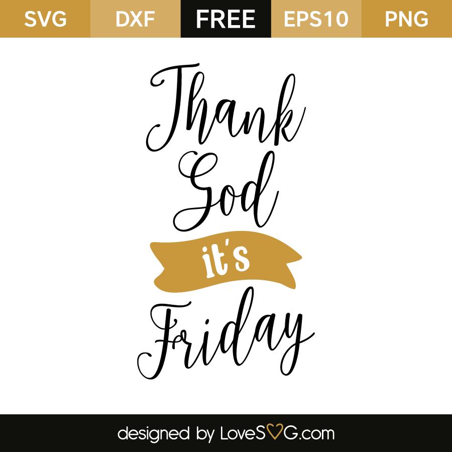 Thank God Its Friday Lovesvgcom