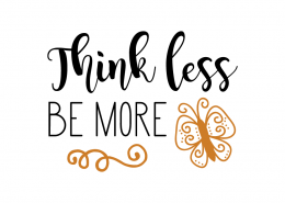 Free svg cut files - Think less be more