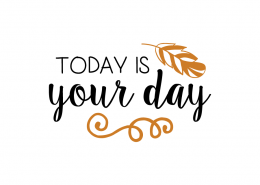 Free svg cut files - Today is your day