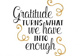 Free SVG cut file - Gratitude turns what we have into enough