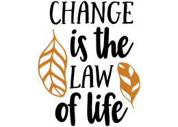 Free SVG cut file - Change is the law of life