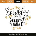 Free SVG cut file - Everyday is a second chance