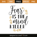 fFree SVG cut file - Fear is the mind killer