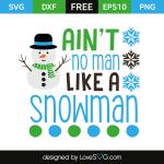 Free SVG cut file - Ain't no man like a Snowman