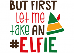 Free SVG cut file - But first let me take an #Elfie