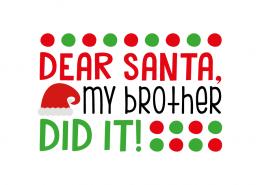 Free SVG cut file - Dear Santa my brother did it