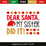Free SVG cut file - Dear Santa my sister did it