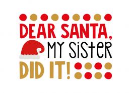 Free SVG cut file - Dear Santa my sister did it