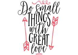 Free SVG cut file - Do small things with great love
