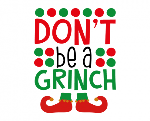 Free SVG cut file - Don't be a Grinch