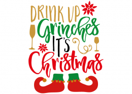 Free SVG cut file - Drink up Grinches it's Christmas