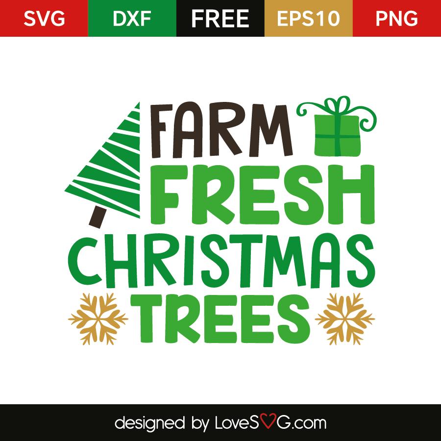 Farm Fresh Christmas Trees Svg.Farm Fresh Christmas Trees Lovesvg Com
