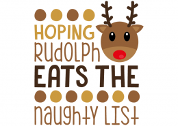 Free SVG cut file - Hoping Rudolph eats the Naughty List
