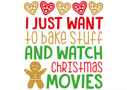 Free SVG cut file - I just want to bake stuff and Watch Christmas Movies