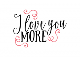 Free SVG cut file - I love you more