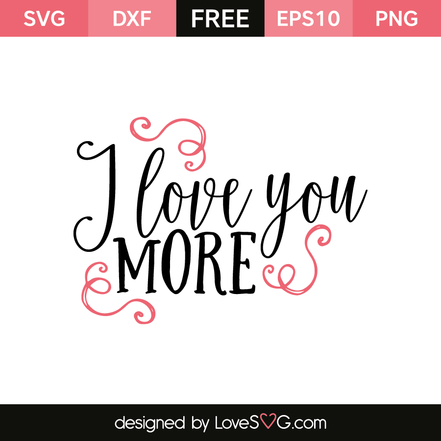 Download I love you more | Lovesvg.com