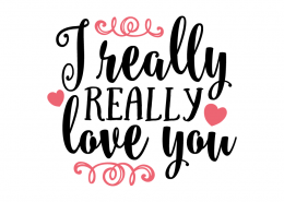 Free SVG cut file - I really really love you