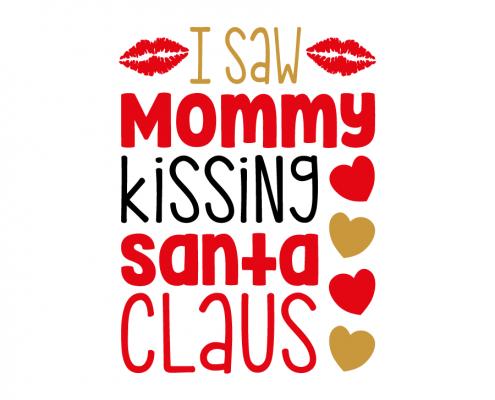 Free SVG cut file - I saw Mommy kissing Santa Claus